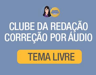 Clube da Redação Correção por Áudio - Tema Livre