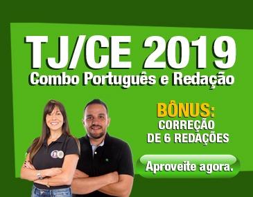 TJ CE 2019 - Combo Português e Redação