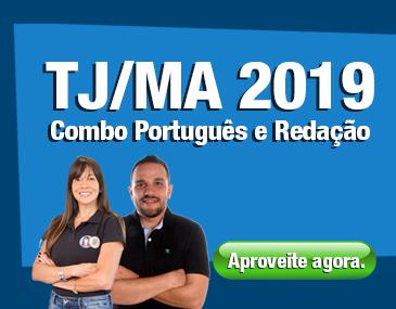 TJ MA 2019 - Combo Português e Redação