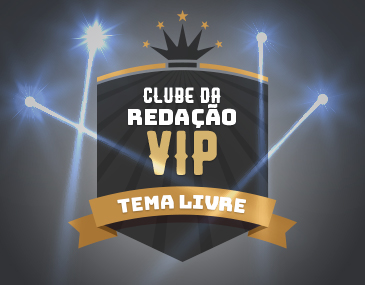 Clube da Redação Vip - Tema Livre