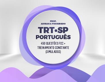 Curso de 450 Questões FCC + Treinamento Constante (simulados) - TRT-SP - Português - Prof. Adriana Figueiredo