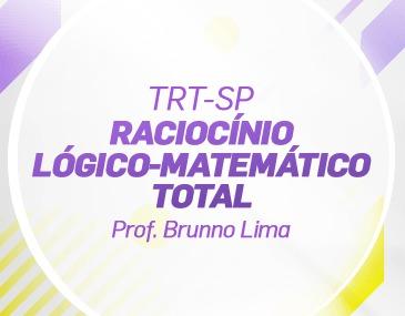 Raciocínio Lógico-Matemático Total - TRT-SP - Prof. Brunno Lima