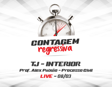 Contagem Regressiva - TJ-SP Interior - Processo Civil - Prof. Alex Paixão
